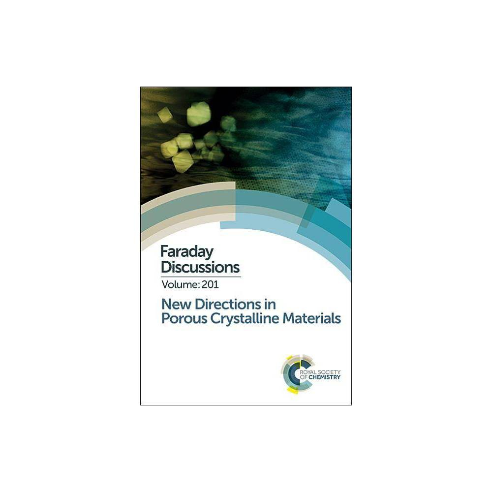 New Directions in Porous Crystalline Materials - (Faraday Discussions) (Hardcover)