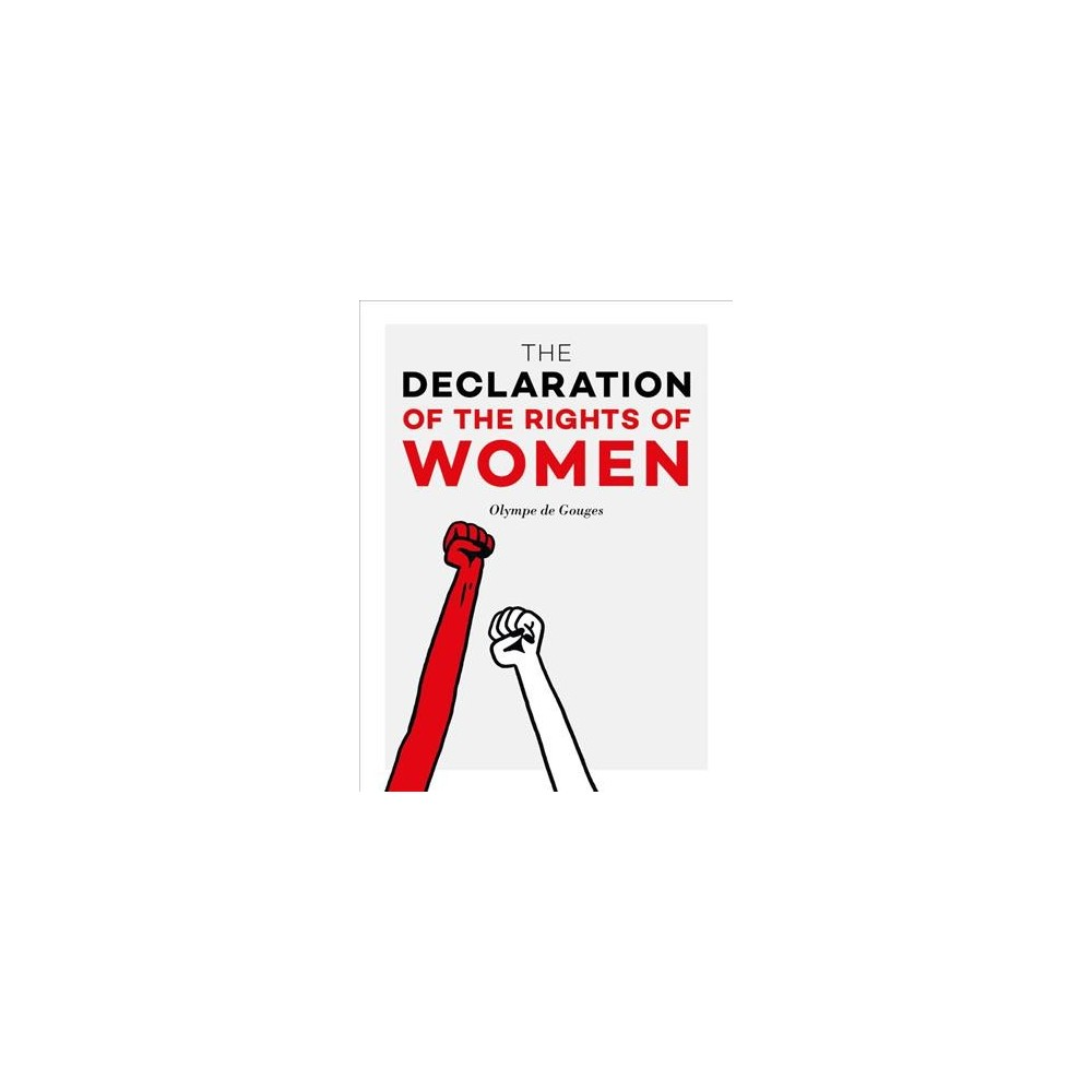 Declaration of the Rights of Women - by Olympe De Gouges (Hardcover)