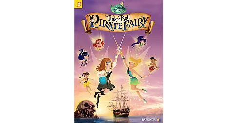 Disney Fairies 16 : Tinker Bell and the Pirate Fairy (Paperback) (Tea Orsi) - image 1 of 1