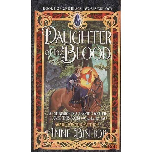 Daughter of the Blood - (Black Jewels) by  Anne Bishop (Paperback) - image 1 of 1