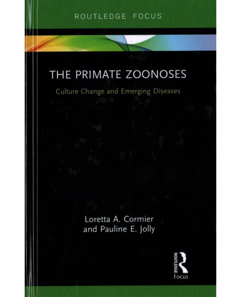 Primate Zoonoses : Culture Change and Emerging Diseases (Hardcover) (Loretta A. Cormier & Pauline E. - image 1 of 1