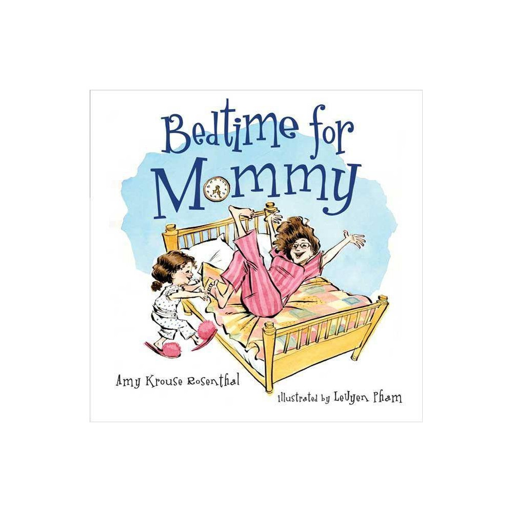 Bedtime For Mommy By Amy Krouse Rosenthal Hardcover