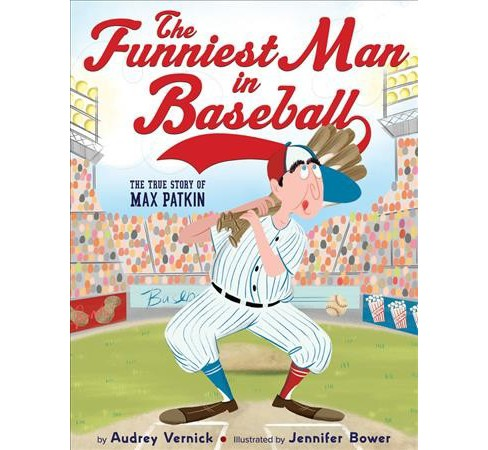 Funniest Man in Baseball : The True Story of Max Patkin -  by Audrey Vernick (School And Library) - image 1 of 1