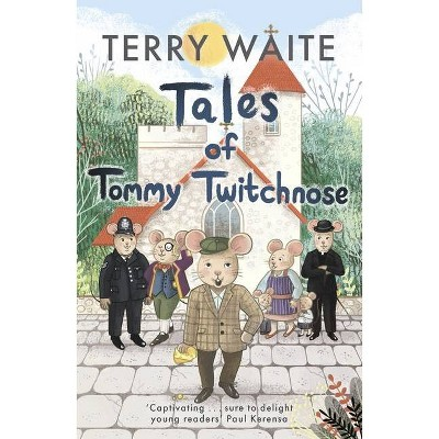 Tales of Tommy Twitchnose - by  Terry Waite (Paperback)