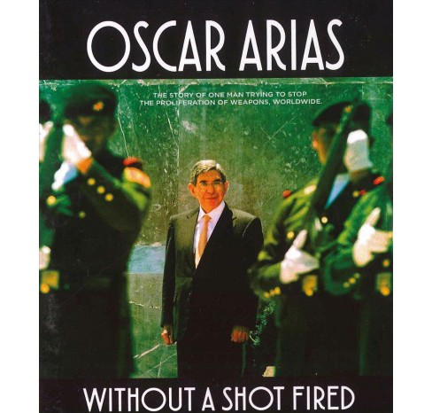 Oscar Arias:Without A Shot Fired (Blu-ray) - image 1 of 1