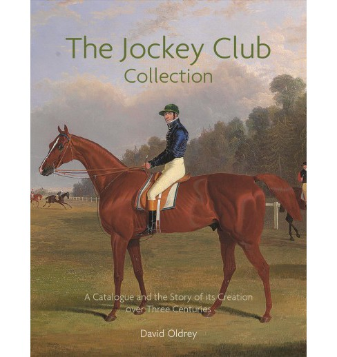 Jockey Club Collection : A Catalogue and the Story of Its Creation over Three Centuries -  (Hardcover) - image 1 of 1