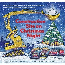 Construction Site on Christmas Night -  by Sherri Duskey Rinker (School And Library)