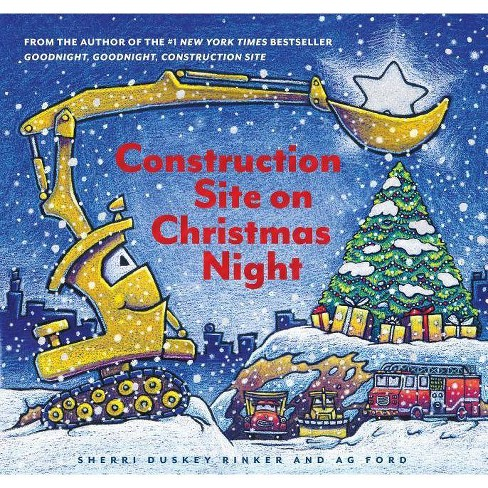 Construction Site on Christmas Night -  by Sherri Duskey Rinker (School And Library) - image 1 of 1