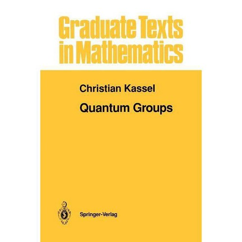 Quantum Groups - (Graduate Texts in Mathematics) by  Christian Kassel (Paperback) - image 1 of 1