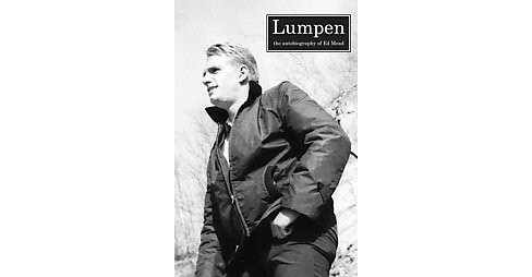 Lumpen : The autobiography of Ed Mead (Paperback) - image 1 of 1