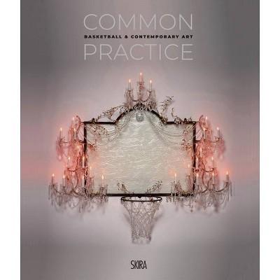 Common Practice - by  Carlos Rolón (Hardcover)