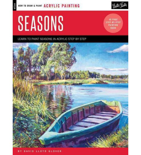Seasons : Learn to Paint Seasons in Acrylic Step by Step (Paperback) (David Lloyd Glover) - image 1 of 1