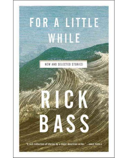 For a Little While (Reprint) (Paperback) (Rick Bass) - image 1 of 1