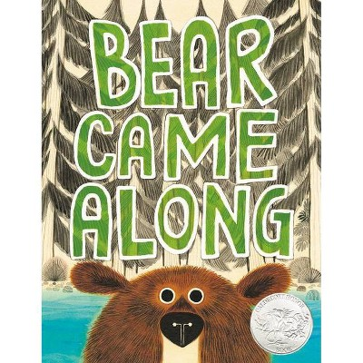 Bear Came Along - by  Richard T Morris (Hardcover)