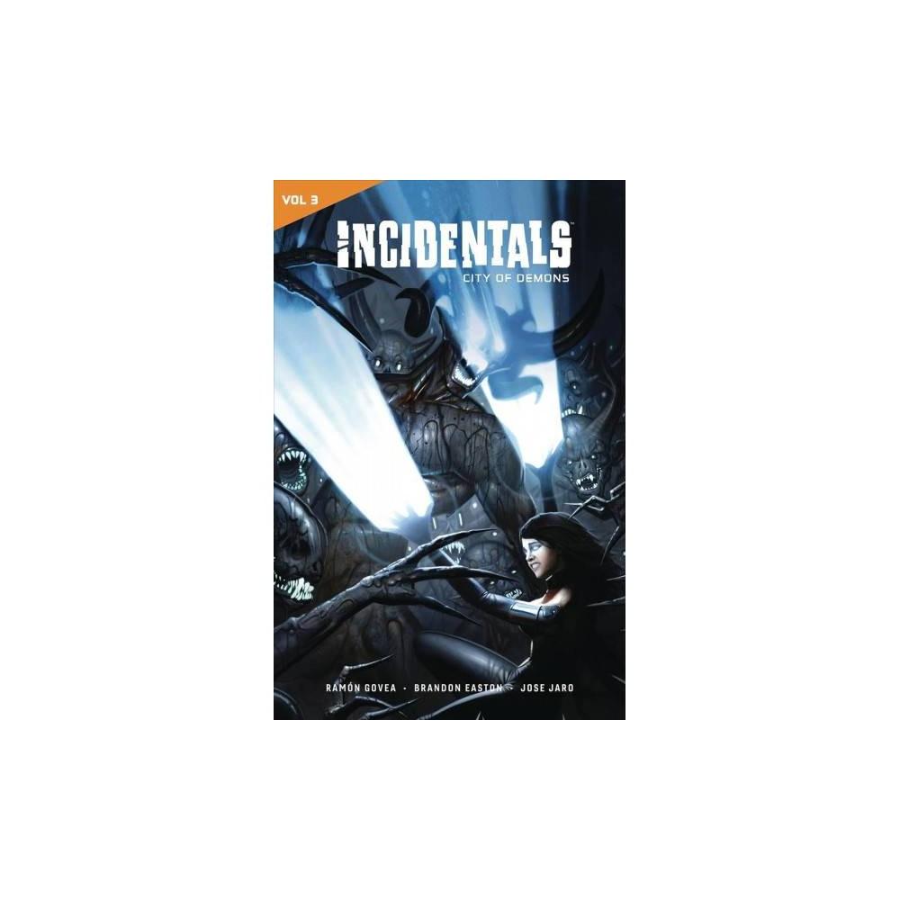 Incidentals 3 : City of Demons - (Incidentals) by Ramon Govea & Brandon Easton (Paperback)