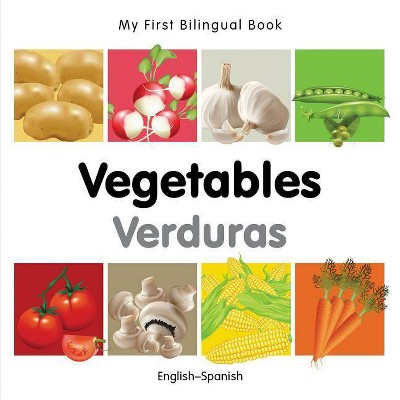 My First Bilingual Book-Vegetables (English-Spanish)- (Board_book)