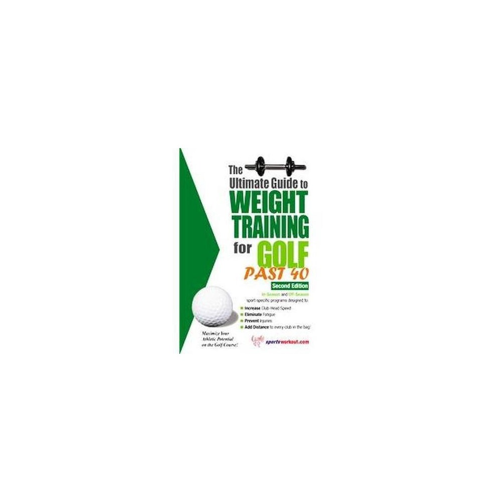 Ultimate Guide to Weight Training for Golf Past 40 (Paperback) (Rob Price)