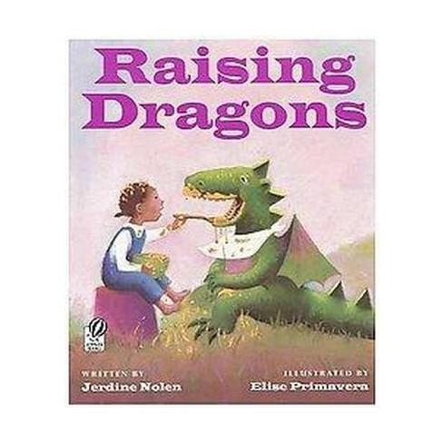 Raising Dragons Reprint Paperback Jerdine Nolen Target