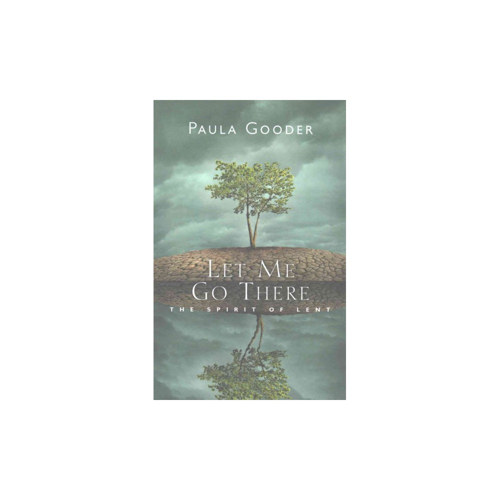 Let Me Go There : The Spirit of Lent (Paperback) (Paula Gooder)
