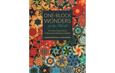 One-Block Wonders of the World : New Ideas, Design Advice, a Stunning Collection of Quilts (Paperback) - image 1 of 1
