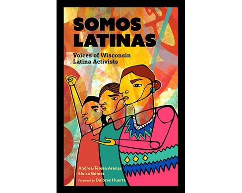 Somos Latinas : Voices of Wisconsin Latina Activists -  (Paperback) - image 1 of 1