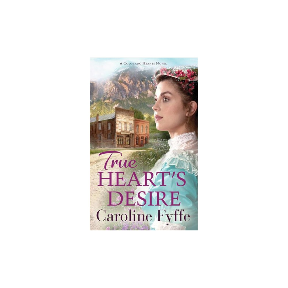 True Heart's Desire - Unabridged (Colorado Hearts) by Caroline Fyffe (CD/Spoken Word)