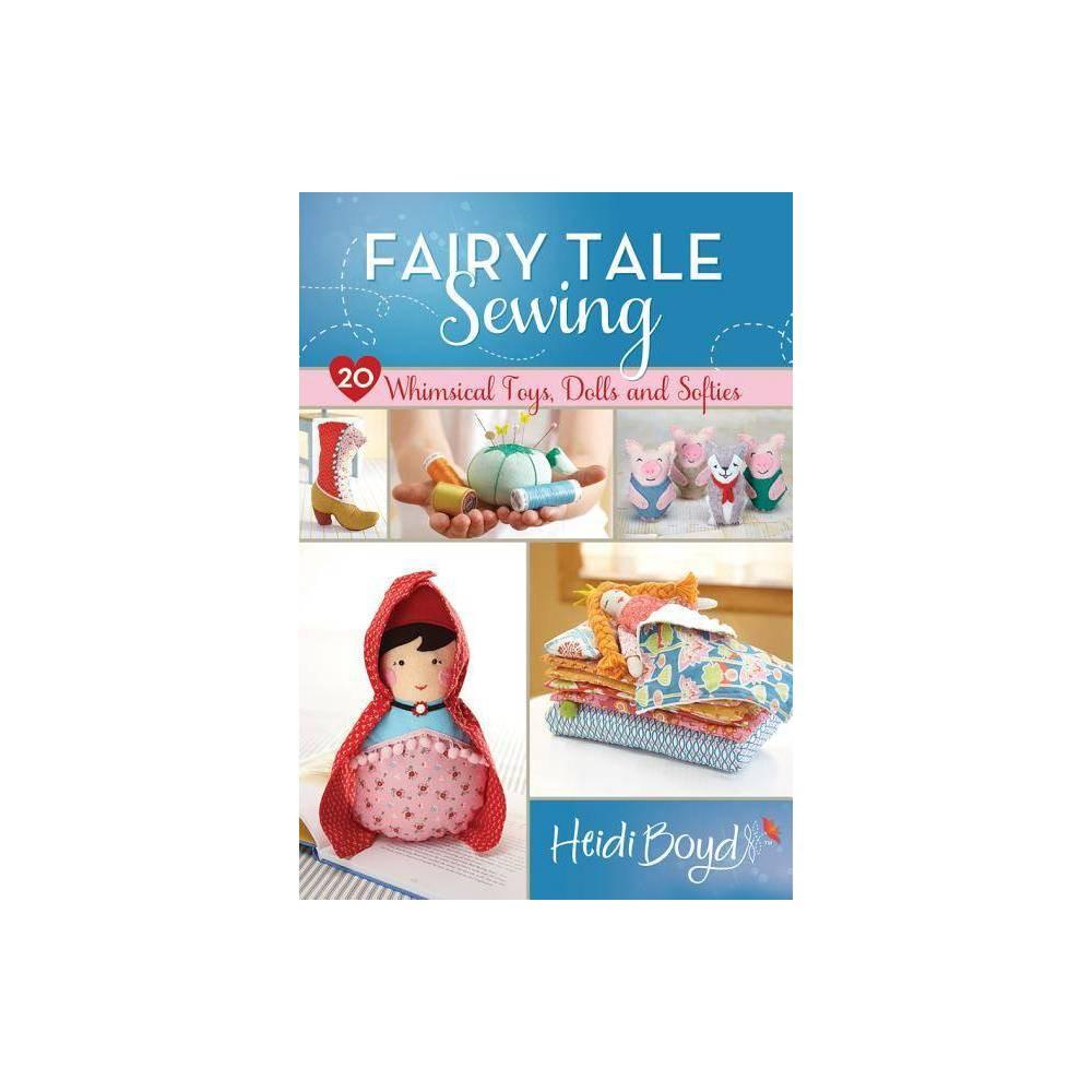 Fairy Tale Sewing By Heidi Boyd Paperback