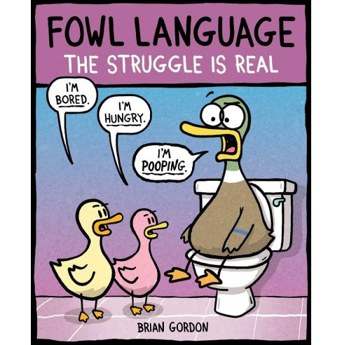 Fowl Language : The Struggle Is Real -  (Fowl Language) by Brian Gordon (Paperback) - image 1 of 1