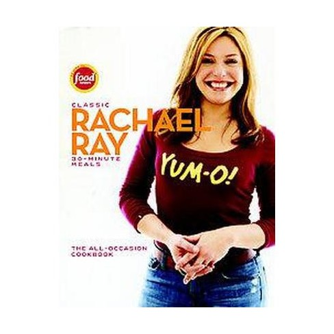 Classic Rachel Ray 30 Minute Meals (Hardcover) by Rachael Ray - image 1 of 1