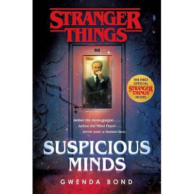 Suspicious Minds -  (Stranger Things) by Gwenda Bond (Hardcover)