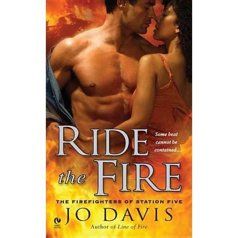 Ride the Fire - (Firefighters of Station Five) by  Jo Davis (Paperback) - image 1 of 1