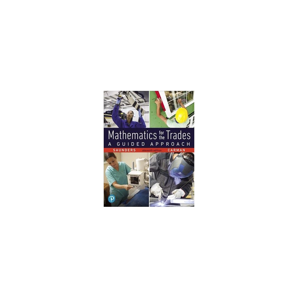Mathematics for the Trades : A Guided Approach - by Hal M. Saunders & Robert A. Carman (Paperback)