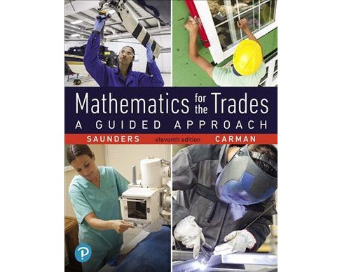 Mathematics for the Trades : A Guided Approach -  by Hal M. Saunders & Robert A. Carman (Paperback) - image 1 of 1
