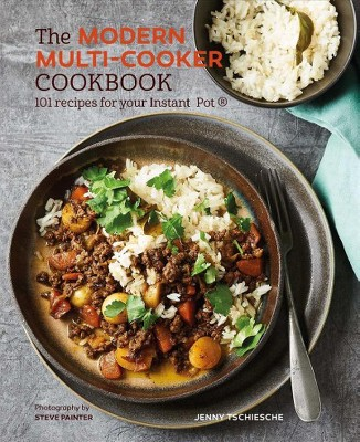 Modern Multi-Cooker Cookbook : 101 Recipes for Your Instant Pot - by Jenny Tschiesche (Hardcover)