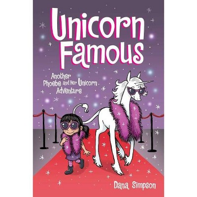 Unicorn Famous, Volume 13 - (Phoebe and Her Unicorn) by Dana Simpson (Paperback)