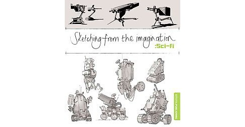 Sketching from the Imagination : Sci-fi (Paperback) - image 1 of 1