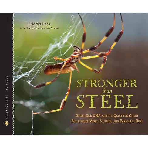 Stronger Than Steel - (Scientists in the Field (Hardcover)) by  Bridget Heos (Hardcover) - image 1 of 1