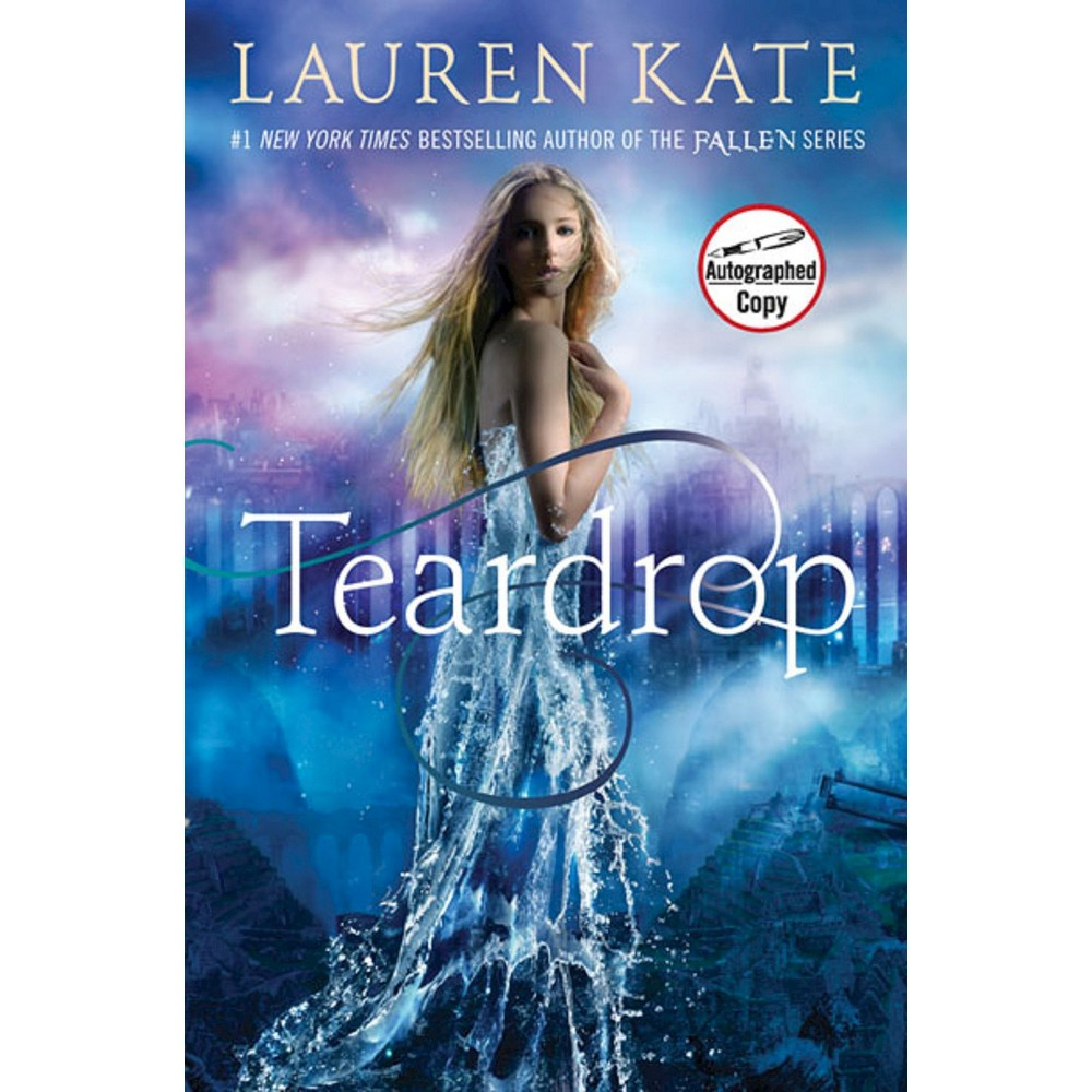 Teardrop (Teardrop Trilogy Series #1) by Lauren Kate (Signed Edition, Hardcover)