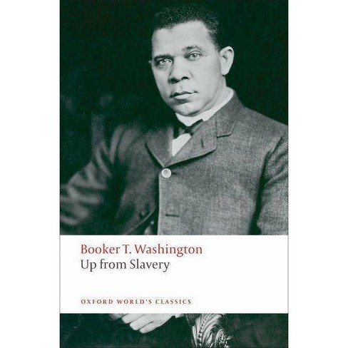 Up from Slavery - (Oxford World's Classics (Paperback)) by  Booker T Washington (Paperback) - image 1 of 1