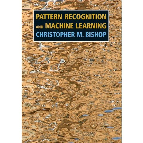 Pattern Recognition And Machine Learning (Information Science And  Statistics) By Christopher M Bishop