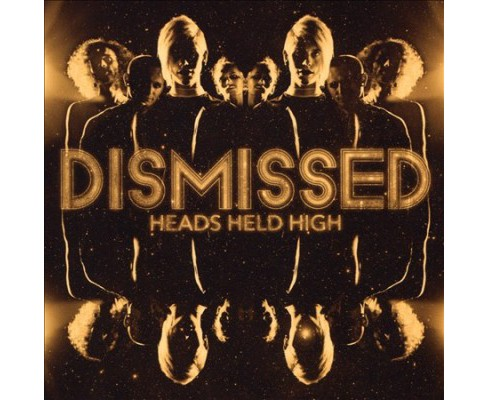Dismissed - Heads Held High (CD) - image 1 of 1