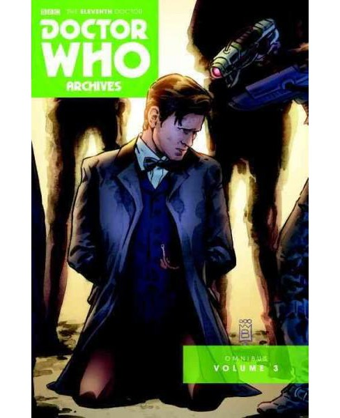 Doctor Who the Eleventh Doctor Archives Omnibus 3 (Paperback) (Andy Diggle) - image 1 of 1
