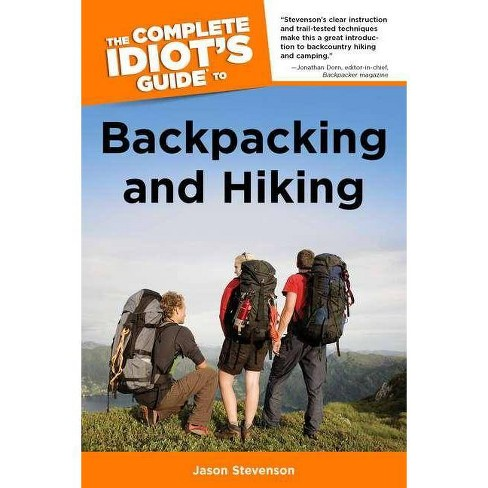 The Complete Idiot's Guide to Backpacking and Hiking - (Complete Idiot's Guides (Lifestyle Paperback)) - image 1 of 1
