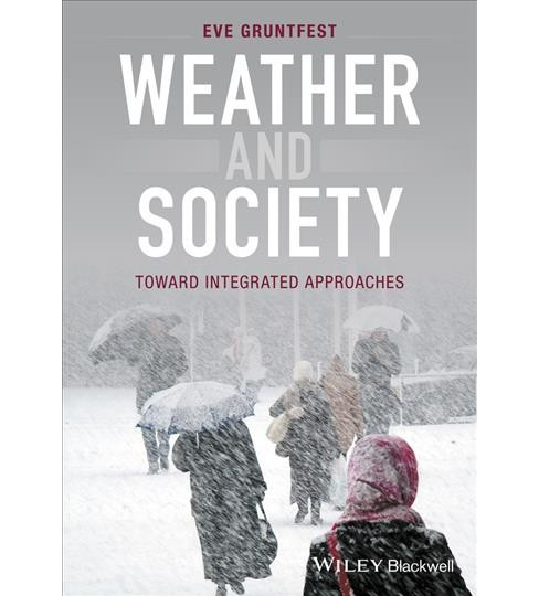 Weather and Society : An Integrated Approach -  by Eve Gruntfest (Paperback) - image 1 of 1