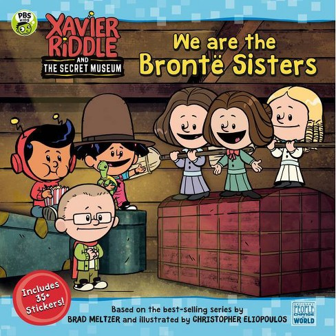 We Are the Bront� Sisters - (Xavier Riddle and the Secret Museum) by  Brooke Vitale (Paperback) - image 1 of 1