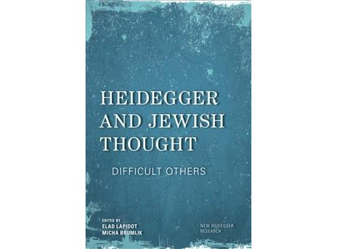 Heidegger and Jewish Thought : Difficult Others (Paperback) - image 1 of 1