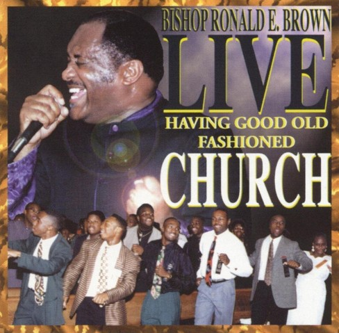 Ronald e. brown - Live:Having good old fashioned vol 1 (CD) - image 1 of 1