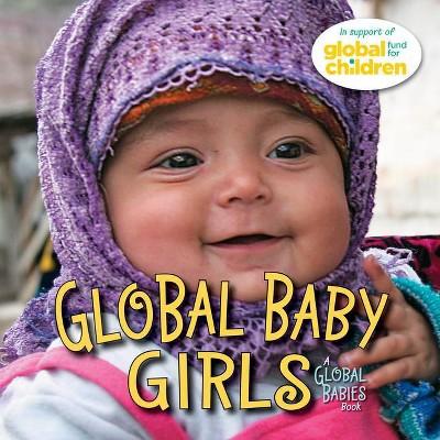 Global Baby Girls - (Global Babies)(Board Book)
