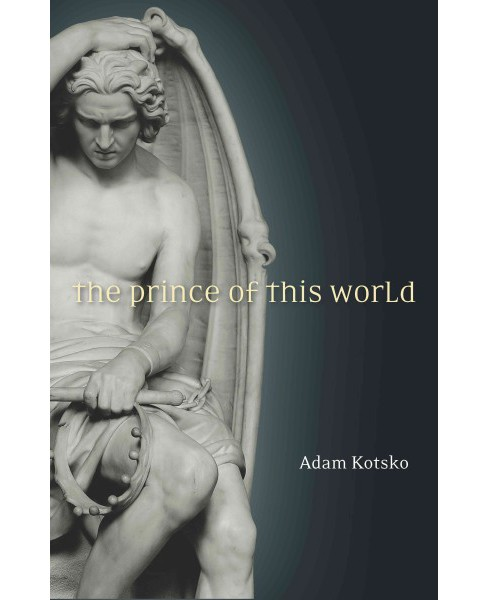 Prince of This World (Hardcover) (Adam Kotsko) - image 1 of 1