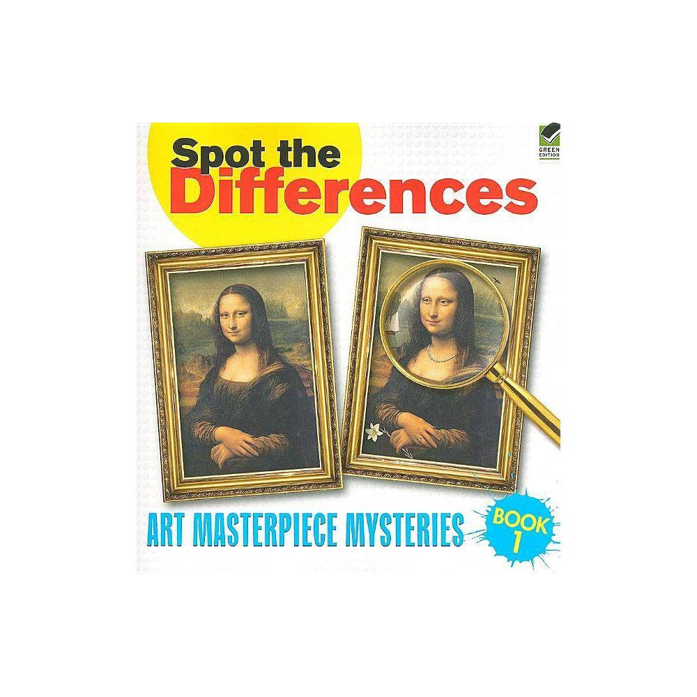 Spot The Differences Book 1 Art Masterpiece Mysteries By Dover Paperback